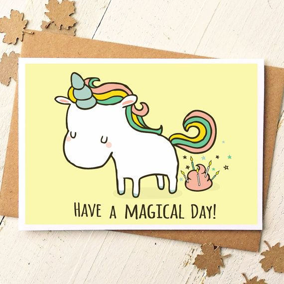 Have A Magical Day Unicorn Birthday Card What Could Possibly Be More Than Poop Cake For Friend Best
