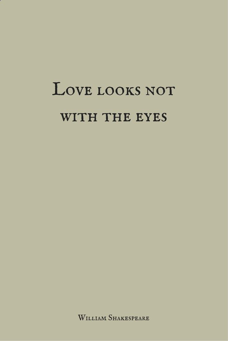 Famous Shakespeare Love Quotes Love Looks Not With The Eyeswilliam Shakespeare  Feelin