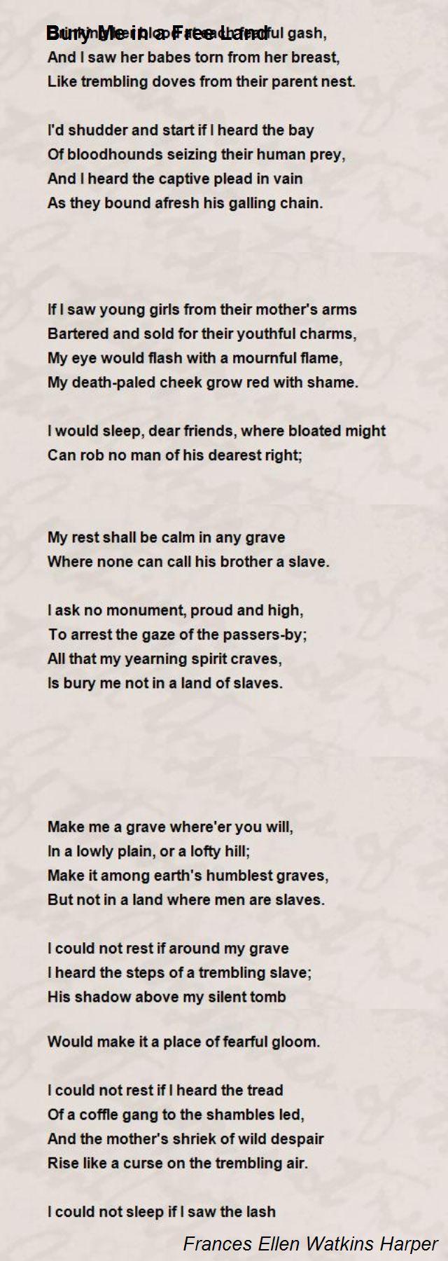 Bury Me In A Free Land Poem By France Ellen Watkin Harper Hunter Paraphrase
