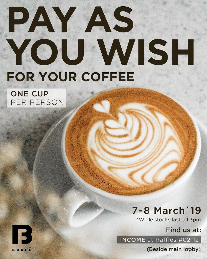 Boufe Boutique Cafe Singapore Pay As You Wish Promotion 7 8 Mar 2019 Cafe Wish Coffee Lover