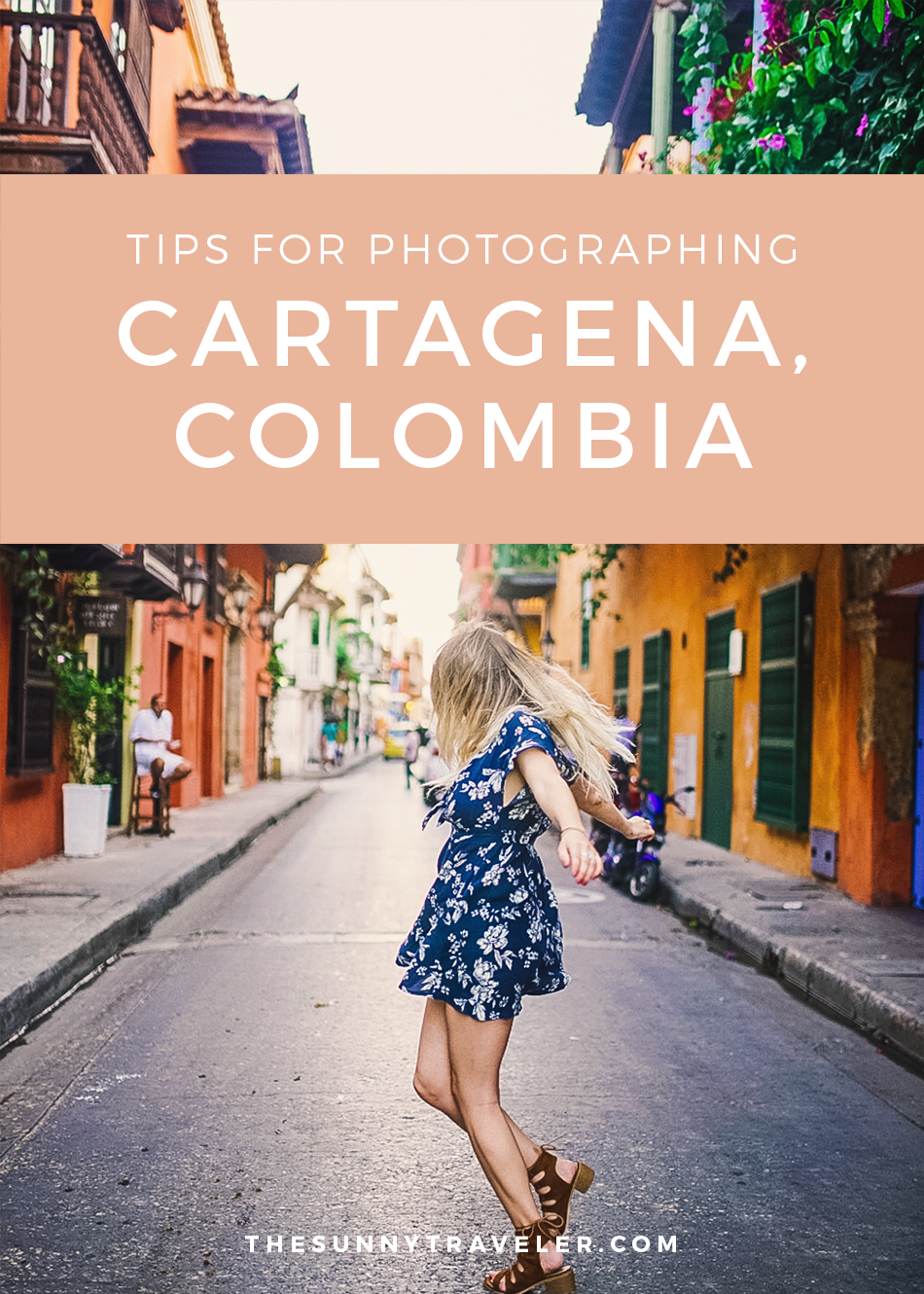 Tips for Photographing Cartagena, Colombia on www.thesunnytraveler.com