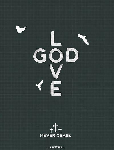 GodLove Never Cease - simple but nice