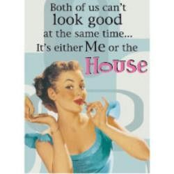 Truth. The house is clean and she looks like warmed over shit.
