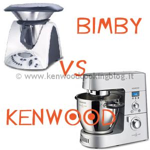 Meglio Bimby o Kenwood Cooking Chef differenze, quale scegliere ...