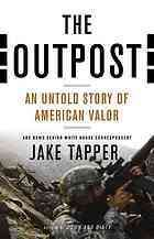 The Outpost: An Untold Story of American Valor by Jake Tapper- Mark Malaby favorite