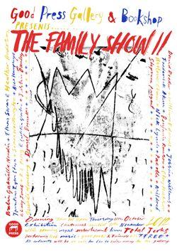 THE FAMILY SHOW IIGROUP SHOW – GOOD PRESS