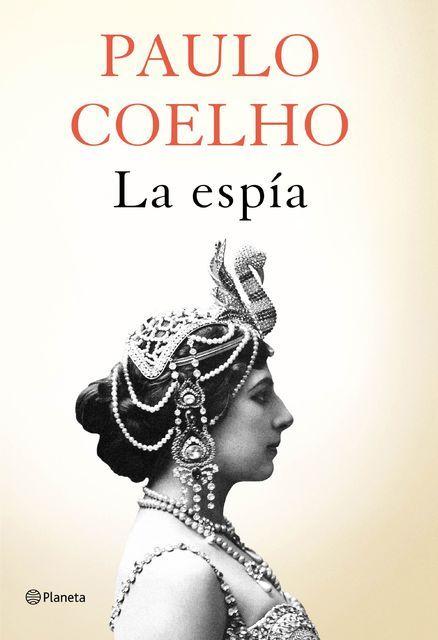 La Espia Paulo Coelho Multiformato En 2019 Devoradora De