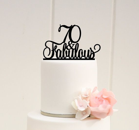 Original 70 and Fabulous 70th Birthday Cake Topper 0032 Happy