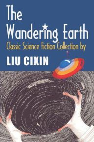The Wandering Earth: Classic Science Fiction Collection