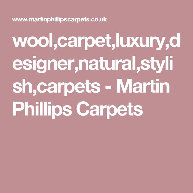 Wool Carpet Luxury Designer Natural Stylish Carpets Martin Phillips Carpets Stylish Carpets Wool Carpet Luxury Design