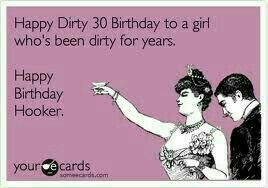 Dirty 30 birthday meme 30th birthday pinterest 30th birthday