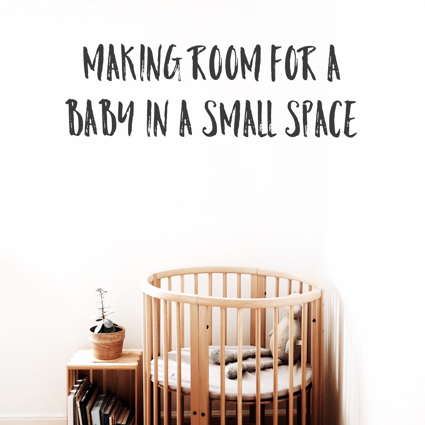 Getting Your Small Space Or Home Ready For A New Baby | Minimal ...