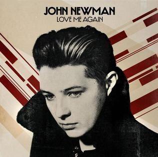 Love Me Again, by John Newman!