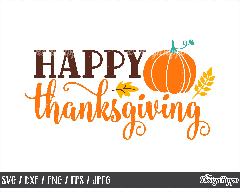 Happy Thanksgiving Svg Pumpkin Svg Fall Leaves Svg Etsy Thanksgiving Signs Thanksgiving Quotes Happy Thanksgiving