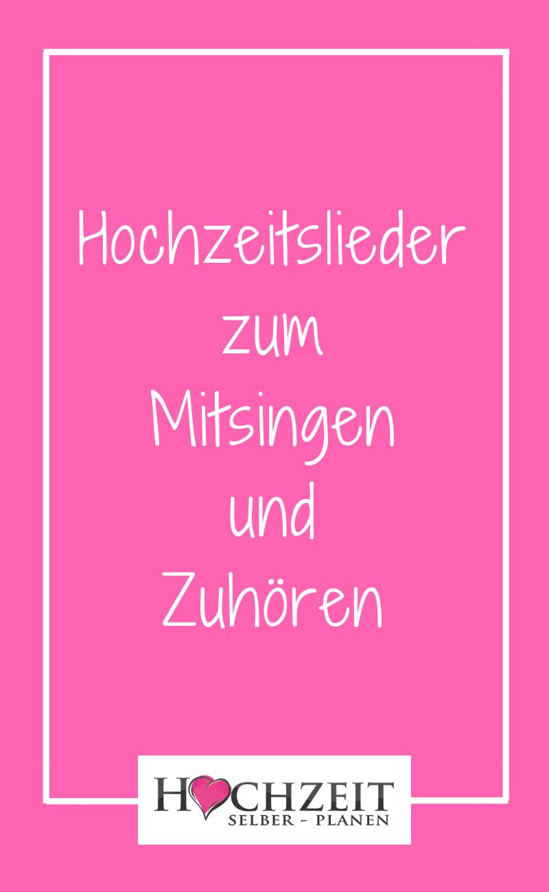 Hochzeitslieder Zum Mitsingen Und Zuhoren Hochzeitslieder Lieder Hochzeit Musik Hochzeit