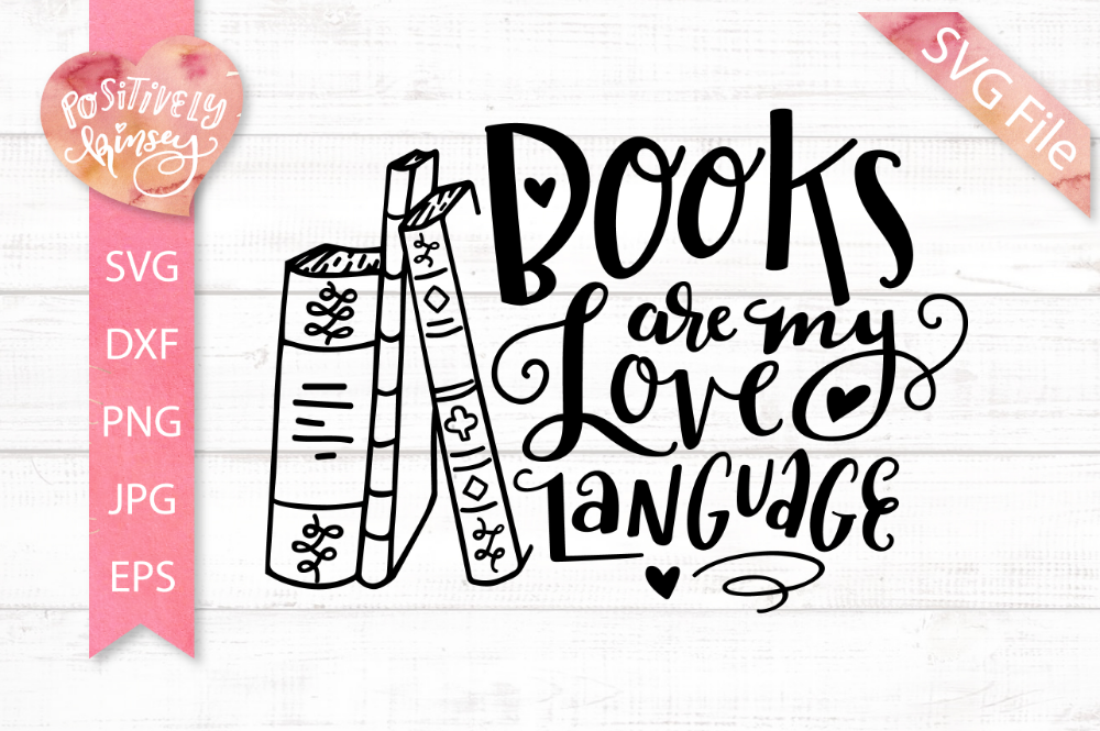 Book SVG DXF PNG EPS JPG Books Are my Love Language SVG ...