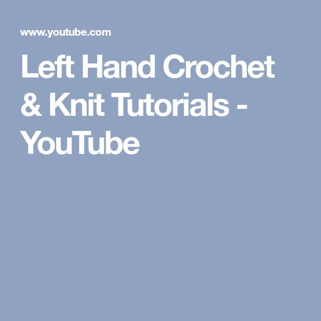 Left Hand Crochet & Knit Tutorials - YouTube
