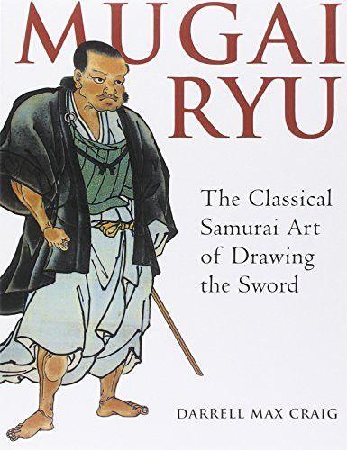 Mugai Ryu The Classical Japanese Art Of Drawing The Sword Japanese Art Sword Drawing Ryu