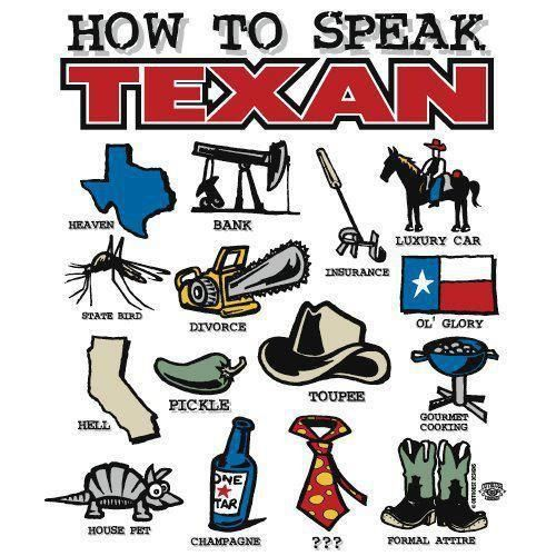 Texan.... this is funny bc i now live in