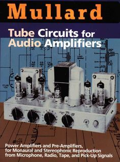 Mullard Tube Circuits For Audio Amplifiers With Images Diy