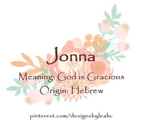 Baby Girl Name Jonna Meaning God Is Gracious Origin Hebrew