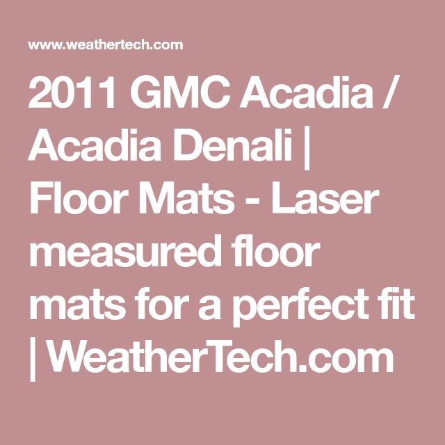 Gmc 2011 Acadia Acadia Denali Floorliner Acadia Denali Gmc
