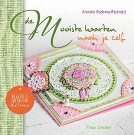 De mooiste kaarten maak je zelf door Anneke Radsma - Rietveld.