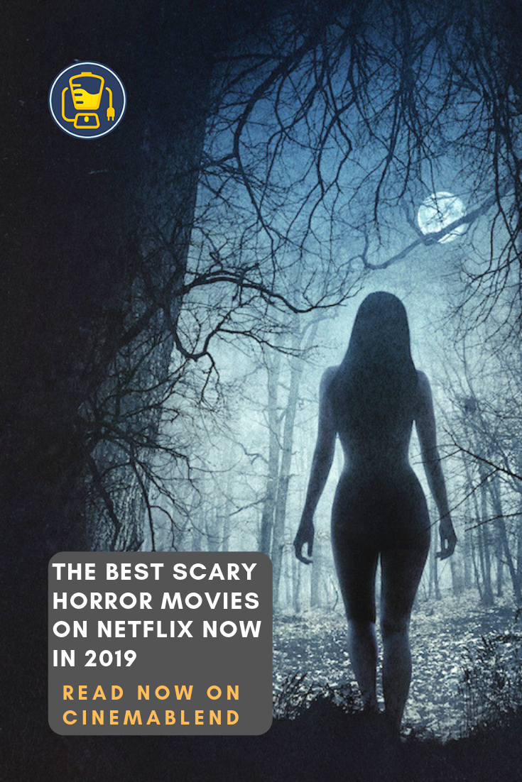 The Best Scary Horror Movies On Netflix Now In 2019 | Horror