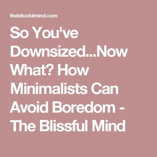 So You've Downsized...Now What? How Minimalists Can Avoid