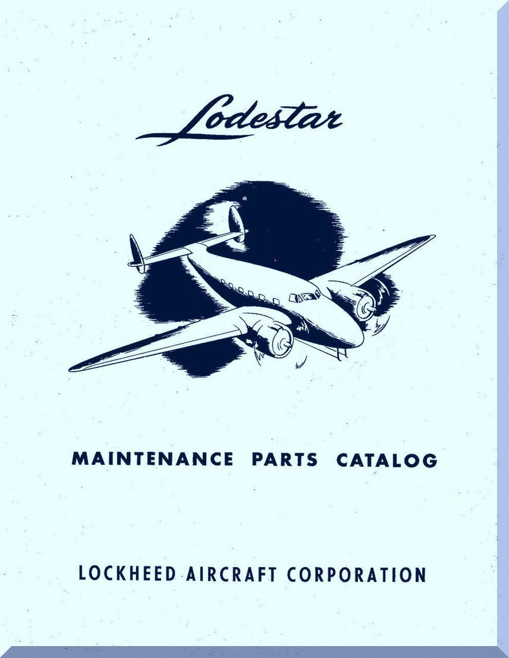 """Lockheed L-18 """" Lodestar """" Aircraft Maintenance Parts Catalog Manual, -  Aircraft Reports - Aircraft Manuals - Aircraft Helicopter Engines  Propellers ..."""