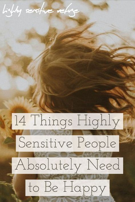 14 Things Highly Sensitive People Absolutely Need to Be Happy