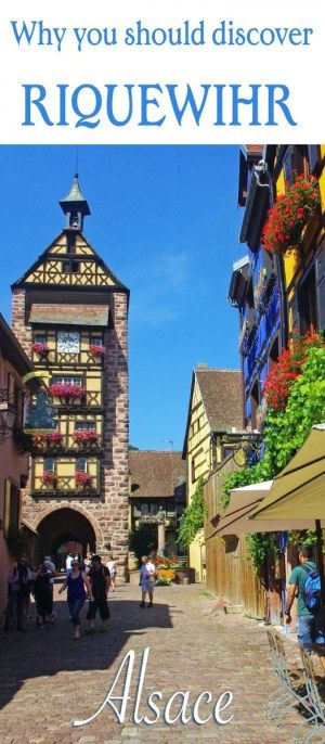 Why you should discover the village of Riquewihr in Alsace (France)! #Riquewihr #Alsace #HautRhin
