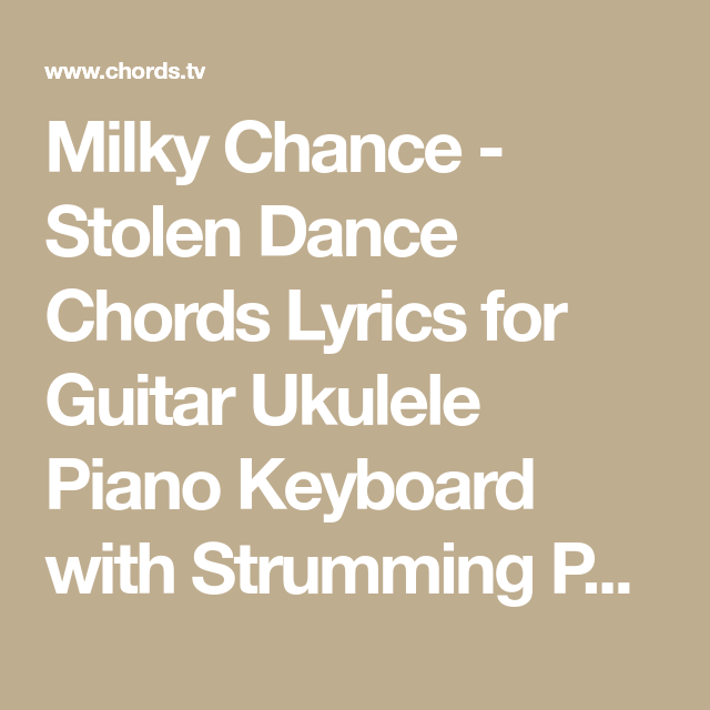 Milky Chance - Stolen Dance Chords Lyrics for Guitar Ukulele Piano ...