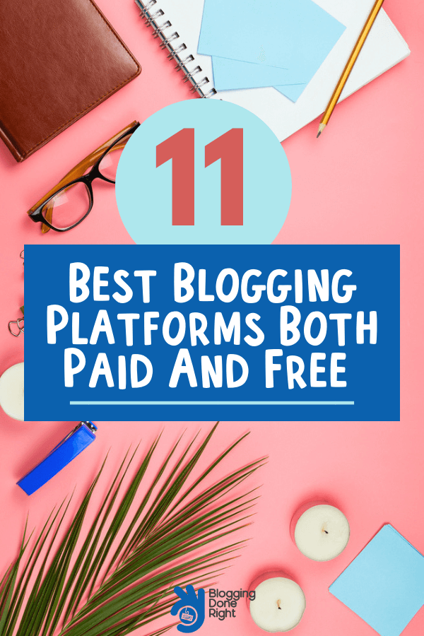 11 Best Blogging Platforms 2018 Paid and Free Blog Sites