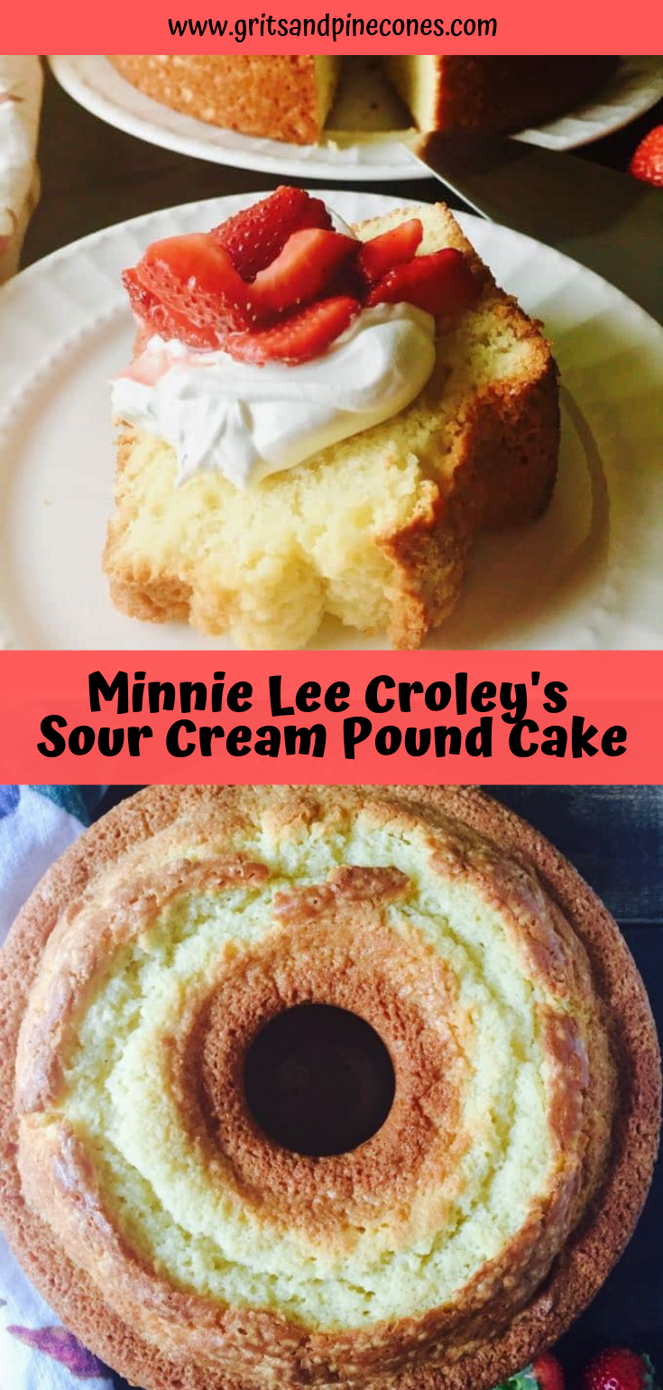 Old Fashioned Sour Cream Pound Cake Gritsandpinecones Com Recipe Sour Cream Pound Cake Pound Cake Recipes Southern Pound Cake