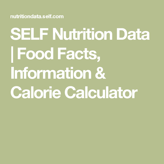 Self nutrition data food facts information calorie calculator find nutrition facts including food labels calories nutritional information and analysis that helps promote healthy eating by telling you about the foods forumfinder Choice Image