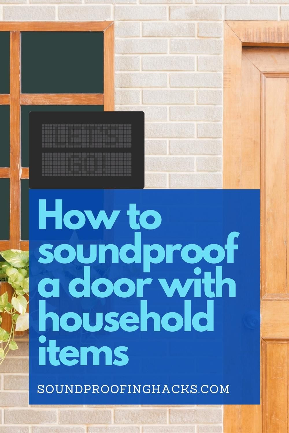 Trying Reduce Noise From Passing Through Your Door Let Me Show You How To Soundproof A Door With Household It Video In 2020 Sound Proofing Household Items Soundproofing Diy
