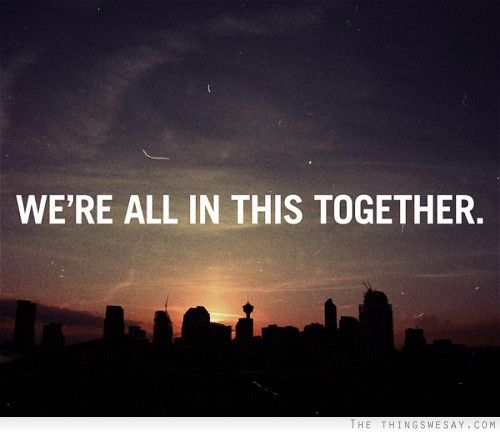 Were All In This Together Words Inspiration Pinterest High