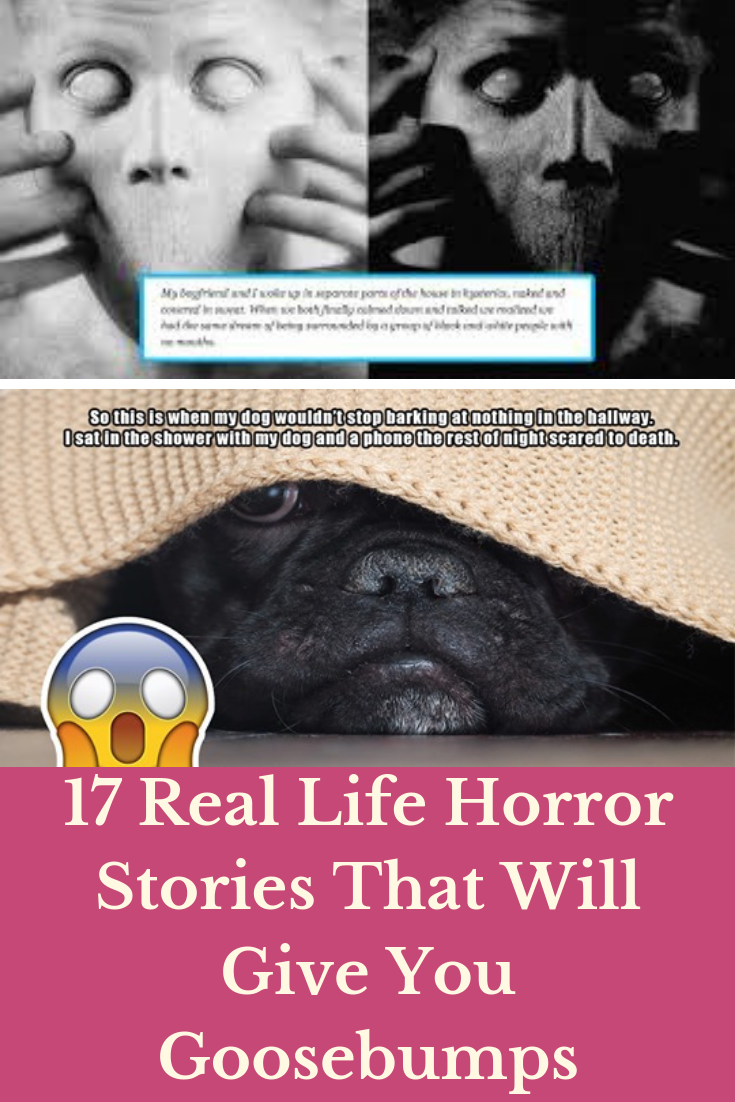 17 Real Life Horror Stories That Will Give You Goosebumps #lifestories