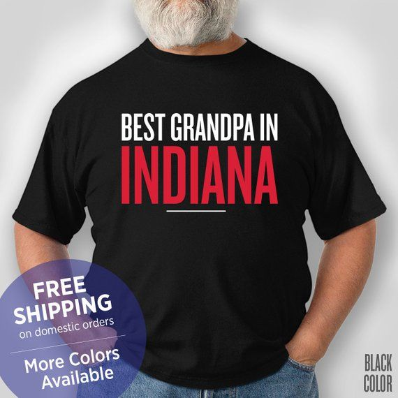 Best Grandpa In Indiana - Funny Shirt - Grandpa Birthday Gift - Grandpa Christmas Gift - Grandpa Retirement Gift - Indiana