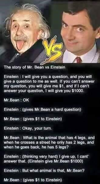 Sometimes Even Intelligent People As Alberteinstein Can Be Fooled By Smart Ones As Mrbean So Just Be Smart Mr Bean Funny Very Funny Jokes Fun Quotes Funny