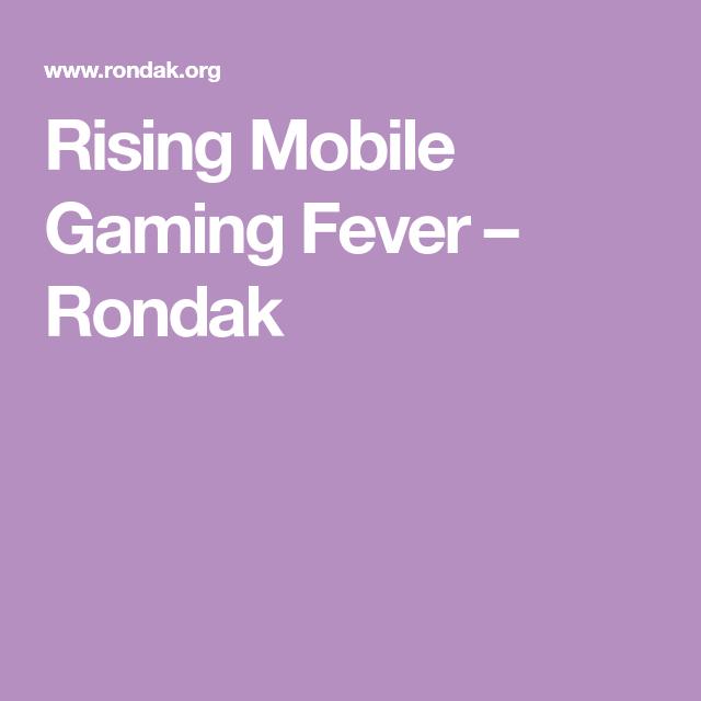 Rising Mobile Gaming Fever - Rondak in 2019 - Games, Arcade games, Modern games