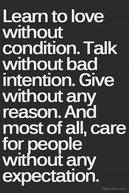Without condition Facebook: http://on.fb.me/Y86UBd Google+: http://bit.ly/10l37o8 Twitter: http://bit.ly/Y86TgB #Quotes #Sayings #Inspire #Love #Quote #LoveQuotes #Inspiration #Life #MotivationQuotes #InspirationQuotes #Saying #LifeQuotes #Motivation #Ins
