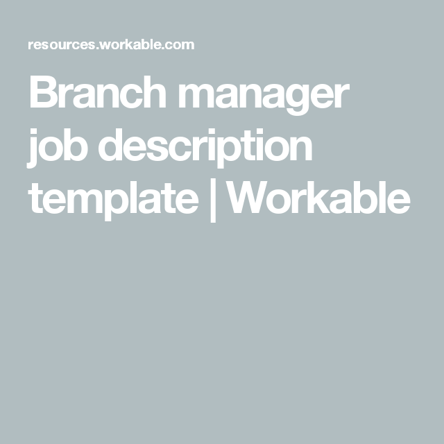 Branch Manager Job Description Template  Workable  Resume Tips