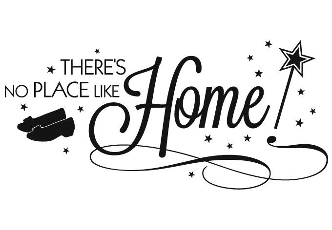 Theres No Place Like Home Home And Above Quotes Wizard Of