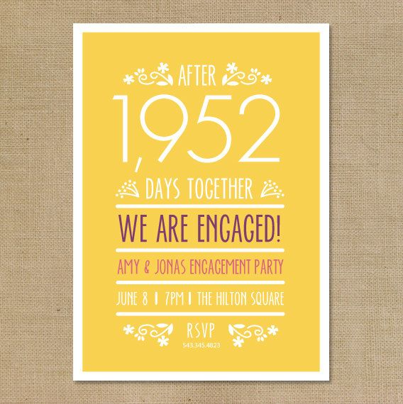 Fun Engagement Party Invite Tell them how long you have been