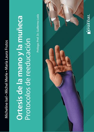Ortesis De La Mano Y La Muñeca Protocolos De Reeducación Kinesiologia Rehabilitacion Ortopedia Fisioterapia Librosdemedicina Azmedica Orthosis Medica