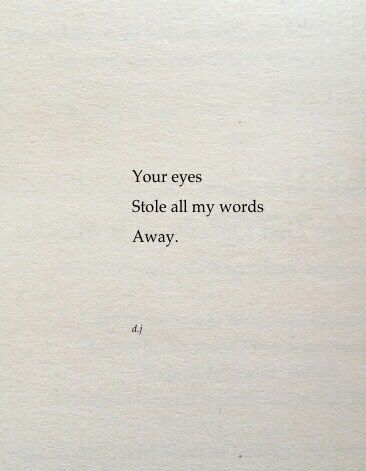 Your Eyes Stole My Words Away