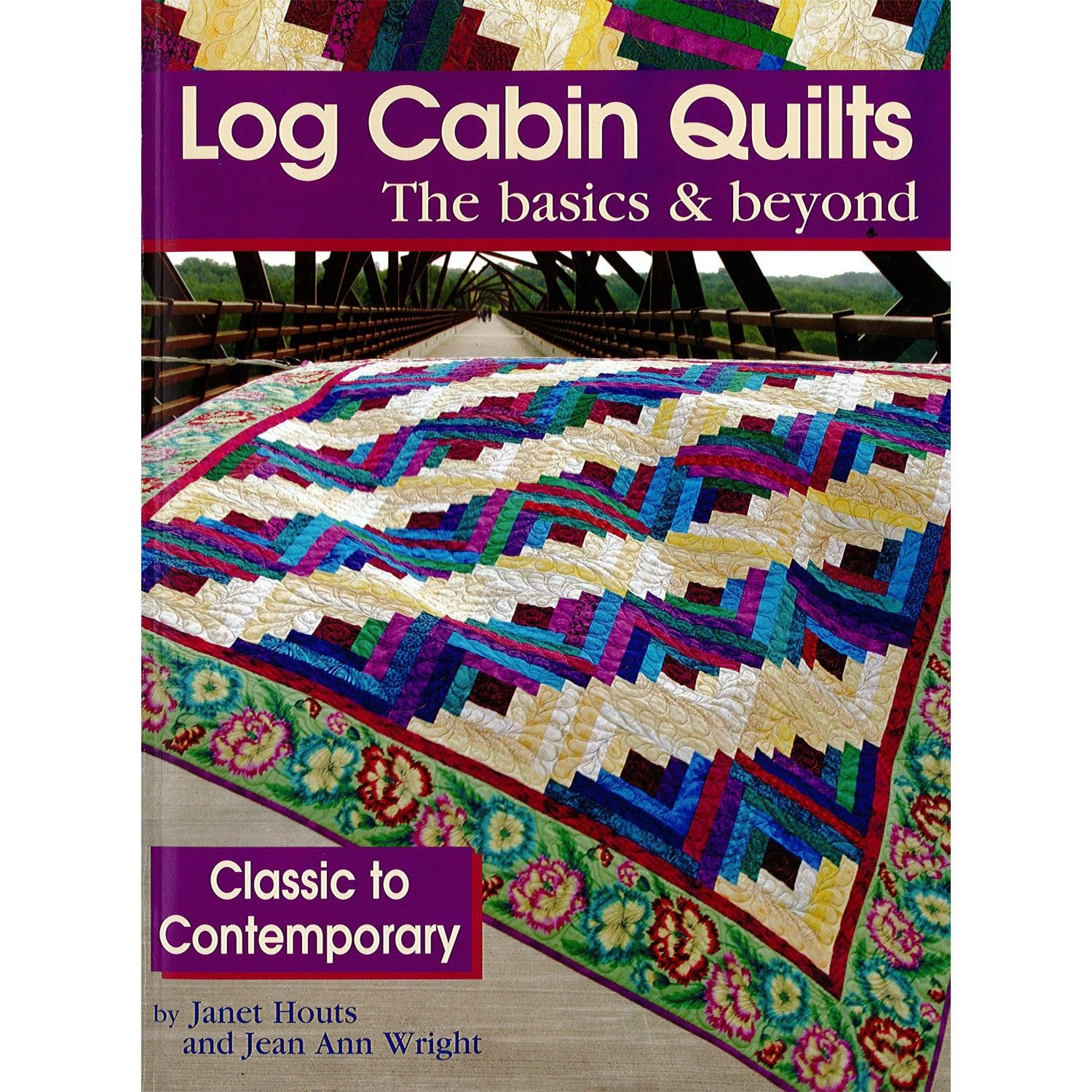Learn Traditional Log Cabin Block Construction, Including Courthouse Steps  And Half Log Cabin, And How To Design Your Own Log Cabin Quilts.