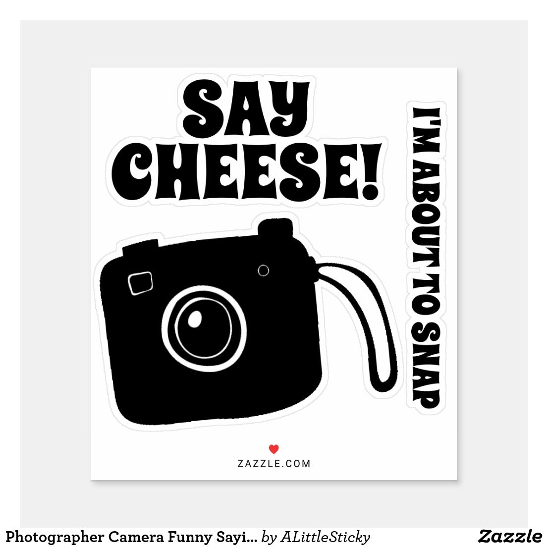 Photographer Camera Funny Sayings Sticker Zazzle Com Photographer Camera Design Your Own Stickers Funny Quotes